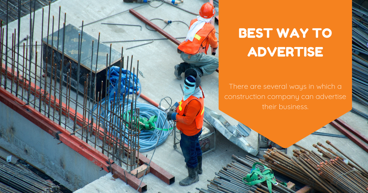 What is the best way to advertise your construction business?