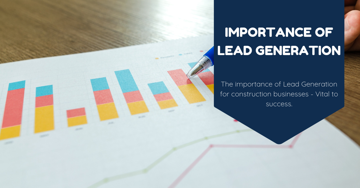 The Importance of Lead Generation for Construction Businesses
